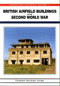 British Airfield Buildings Of The Second World War.