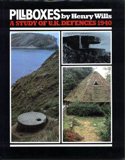 Pillboxes: A Study Of Uk Defences 1940