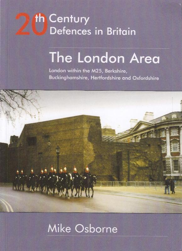 20th Century Defences In Britain - The London Area